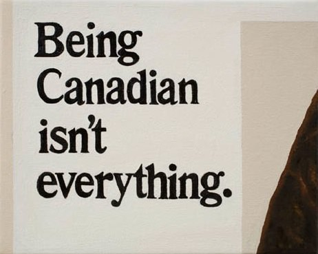 Being Canadian Isn't Everything